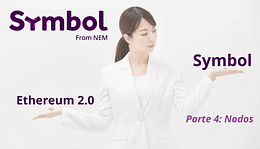 Ethereum 2.0 vs Symbol (Parte 4)Nodo