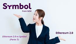 Ethereum 2.0 vs Symbol (Parte 7)